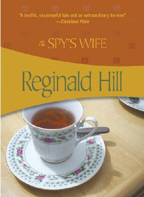 The Spy's Wife - Hill, Reginald