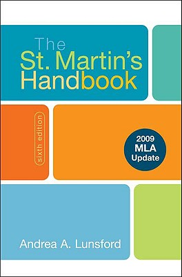 The St. Martin's Handbook with 2009 MLA Update - Lunsford, Andrea A