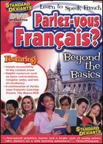 The Standard Deviants: Parlez-Vous Fran�ais? Learn to Speak French - Beyond the Basics