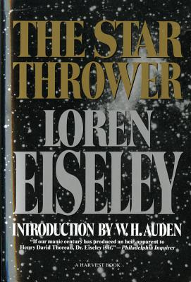 The Star Thrower - Eiseley, Loren, and Eisley, Loren, and Auden, W H (Introduction by)