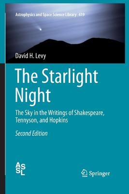 The Starlight Night: The Sky in the Writings of Shakespeare, Tennyson, and Hopkins - Levy, David H