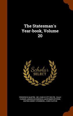 The Statesman's Year-Book, Volume 20 - Martin, Frederick, and Sir John Scott Keltie (Creator), and Isaac Parker Anderson Renwick (Creator)