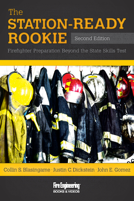 The Station-Ready Rookie: Firefighter Preparation Beyond the State Skills Test - Blasingame, Collin S, and Dickstein, Justin C, and Gomez, John E