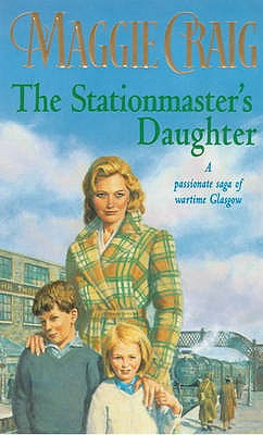 The Stationmaster's Daughter - Craig, Maggie