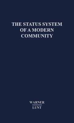 The Status System of a Modern Community. - Warner, W Lloyd, and Warner, William Lloyd, and Lunt, Paul S