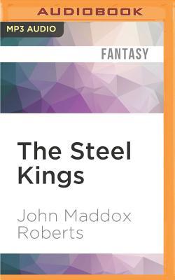 The Steel Kings - Roberts, John Maddox