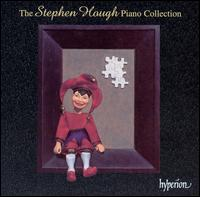 The Stephen Hough Piano Collection - Stephen Hough (piano)