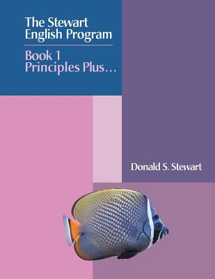 The Stewart English Program: Book 1 Principles Plus . . . - Stewart, Donald S