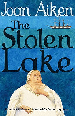 The Stolen Lake - Aiken, Joan