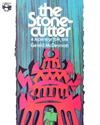 The Stonecutter: A Japanese Folk Tale - McDermott, Gerald