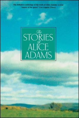 The Stories of Alice Adams - Adams, Alice