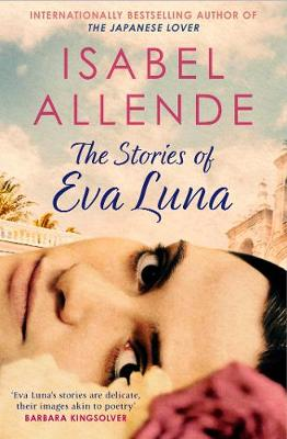 The Stories of Eva Luna - Allende, Isabel