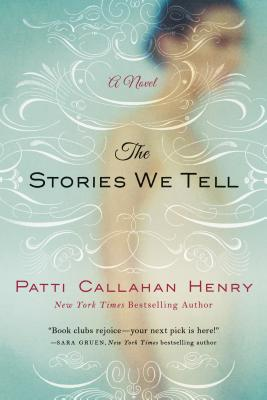 The Stories We Tell - Henry, Patti Callahan