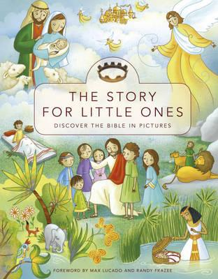 The Story for Little Ones - Lucado, Max, and Frazee, Randy