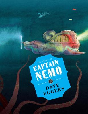The Story of Captain Nemo - Eggers, Dave