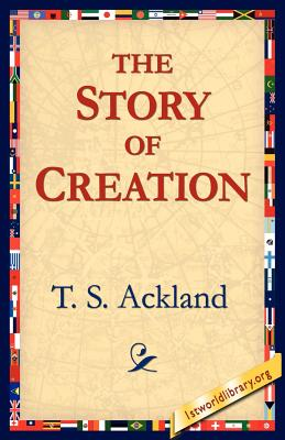 The Story of Creation - Ackland, T S