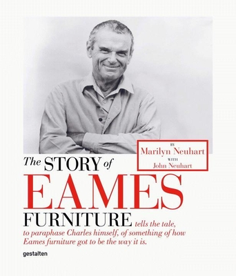 The Story of Eames Furniture - Neuhart, Marilyn