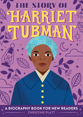 The Story of Harriet Tubman: A Biography Book for New Readers - Platt, Christine