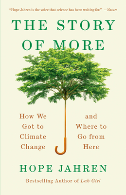 The Story of More: How We Got to Climate Change and Where to Go from Here - Jahren, Hope