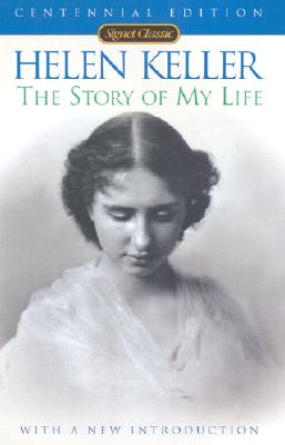 The Story of My Life (100th Anniversary Edition) - Keller, Helen