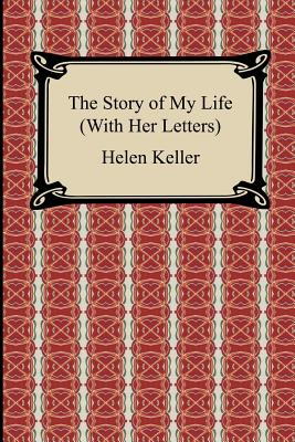 The Story of My Life with Her Letters - Keller, Helen