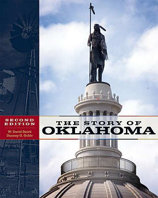 The Story of Oklahoma - Baird, W David, and Goble, Danney