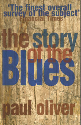The Story of the Blues - Oliver, Paul