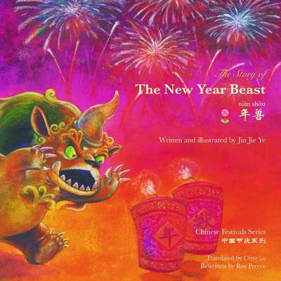 The Story of the New Year Beast - Lin, Xue, and Preece, Roy (Editor), and Ye, Jin Jie (Illustrator)