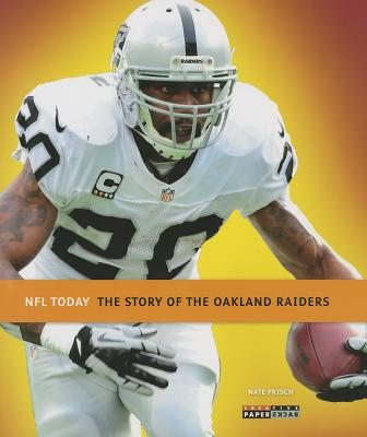 The Story of the Oakland Raiders - Frisch, Nate