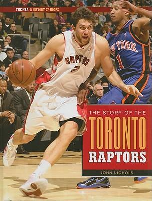 The Story of the Toronto Raptors - Nichols, John