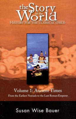 The Story of the World - Ancient Times V 1 - Bauer, Susan Wise
