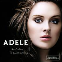 The Story: The Interviews - Adele