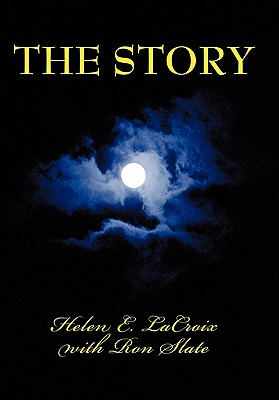 The Story: With Ron Slate - LaCroix, Helen E, and Slate, Ron