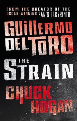 The Strain - Toro, Guillermo del, and Hogan, Chuck