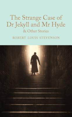 The Strange Case of Dr Jekyll and MR Hyde: And Other Stories - Stevenson, Robert Louis, and Harness, Peter (Introduction by)