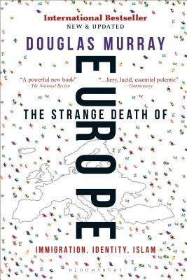 The Strange Death of Europe: Immigration, Identity, Islam - Murray, Douglas