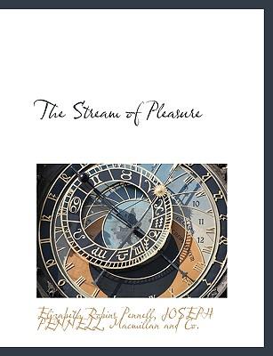 The Stream of Pleasure - Pennell, Elizabeth Robins, Professor, and Pennell, Joseph, and MacMillan & Co (Creator)