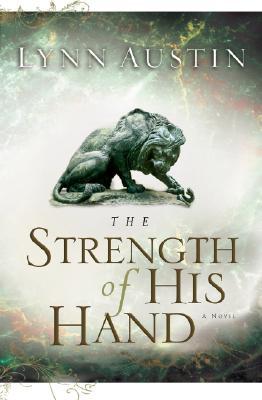 The Strength of His Hand - Austin, Lynn