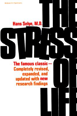 The Stress of Life - Selye, Hans, M.D., and Selye, and Selye Hans