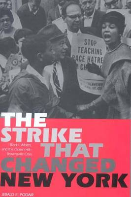 The Strike That Changed New York: Blacks, Whites, and the Ocean Hill-Brownsville Crisis - Podair, Jerald E, Professor