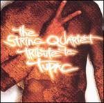 The String Quartet Tribute to Tupac