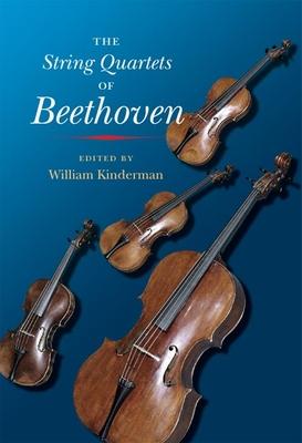 The String Quartets of Beethoven - Kinderman, William (Editor)