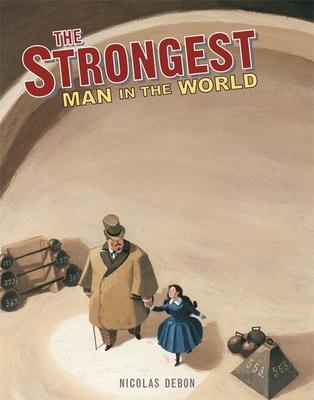 The Strongest Man in the World: Luis Cyr - Debon, Nicolas