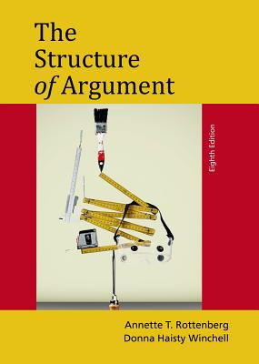 The Structure of Argument - Rottenberg, Annette T, and Winchell, Donna Haisty, and Solomon, John
