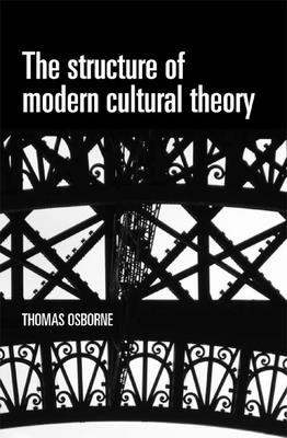 The Structure of Modern Cultural Theory - Osborne, Thomas