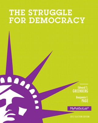 The Struggle for Democracy: Election Edition - Greenberg, Edward S, and Page, Benjamin I