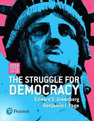 The Struggle for Democracy - Greenberg, Edward S, and Page, Benjamin I