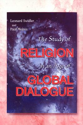 The Study of Religion in an Age of Global Dialogue - Swidler, Leonard