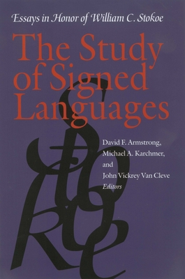 The Study of Signed Languages: Essays in Honor of William C. Stokoe - Armstrong, David F (Editor)
