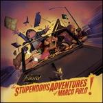 The Stupendous Adventures Of Marco Polo (Parental Advisory)